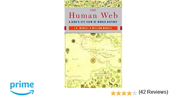 Amazon william h mcneill books biography blog audiobooks the human web a birds eye view of world history fandeluxe Choice Image