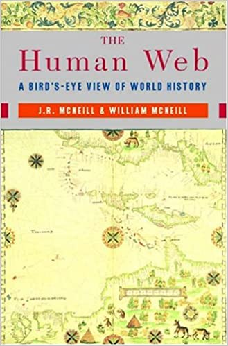 Amazon the human web a birds eye view of world history amazon the human web a birds eye view of world history 9780393925685 j r mcneill william h mcneill books fandeluxe Images