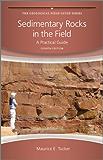 Sedimentary Rocks in the Field: A Practical Guide (Geological Field Guide)