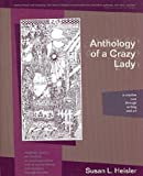img - for Anthology of a Crazy Lady: A Creative Cure Through Writing and Art book / textbook / text book