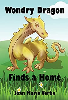 Wondry Dragon Finds a Home (The Adventures of Wondry Dragon Book 1) by [Verba, Joan Marie]