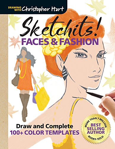 Sketchits! Faces & Fashion: Draw and Complete 100+ Color Templates (Drawing With Christopher Hart)