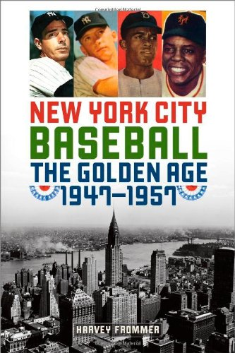New York City Baseball: The Golden Age, 1947-1957