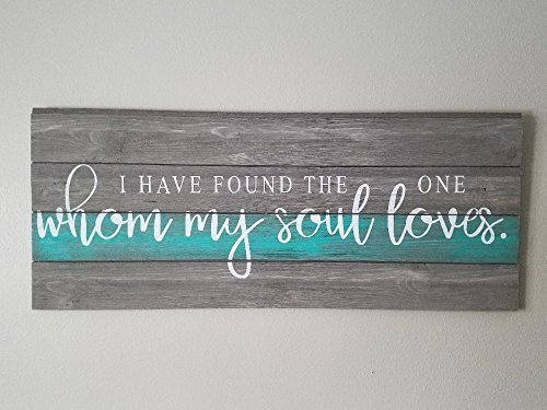 I Have Found The One Whom My Soul Loves, Love Sign, Wedding Sign, Marriage Sign, Bedroom Sign, Inspirational Sign, Ship Lap Sign, ()