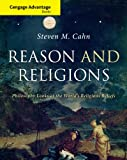 Cengage Advantage Books: Reason and Religions : Philosophy Looks at the World's Religious Beliefs, Cahn, Steven, 1133594972