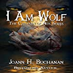 I Am Wolf: The Children of Nox | Joann H. Buchanan