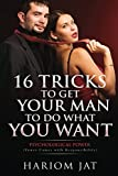 img - for 16 Tricks To Get Your Man to Do What You Want: Psychological Power (Power Comes With Responsibility) book / textbook / text book