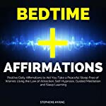 Bedtime Affirmations: Positive Daily Affirmations to Aid You Take a Peaceful Sleep Free of Worries Using the Law of Attraction, Self-Hypnosis, Guided Meditation and Sleep Learning | Stephens Hyang