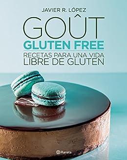 Goût, Gluten Free: Recetas para una vida libre de gluten ...