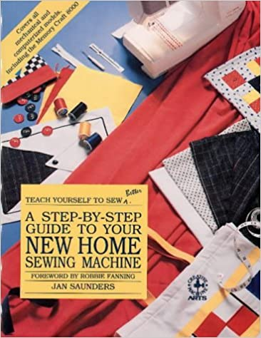 A StepByStep Guide To Your New Home Sewing Machine Teach Yourself Enchanting Teach Yourself To Sew With A Sewing Machine