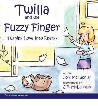 BY McLachlan, Joni ( Author ) [{ Twilla and the Fuzzy Finger By McLachlan, Joni ( Author ) Jul - 26- 2012 ( Paperback ) } ]