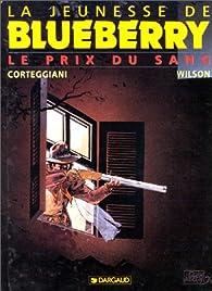 La Jeunesse de Blueberry, tome 9 : Le prix du sang par François Corteggiani