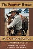 The Faraway Horses, Buck Brannaman and William Reynolds, 1585743526