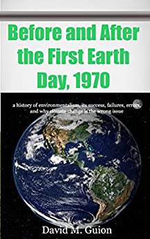 Before and After the First Earth Day, 1970: a history of