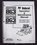 Bobcat 863 Skid Steer Operator's Owners Operation & Maintenance Manual - Part Number # 6900937