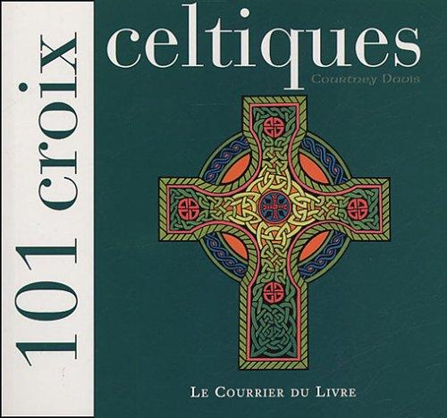 101 Croix celtiques Broché – 10 janvier 2005 Davis Courtney Jean Brunet Le Courrier du Livre 2702905013