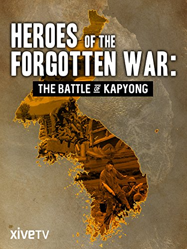 Heroes of the Forgotten War: the Battle of Kapyong