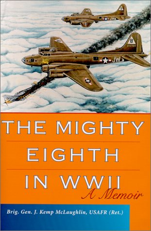 The Mighty Eighth in WWII : A Memoir (8th Army Ww2)