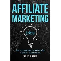 Affiliate Marketing: Die ultimative Schritt für Schritt Anleitung - Online Geld verdienen