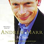 My Trade: A Short History of British Journalism | Andrew Marr