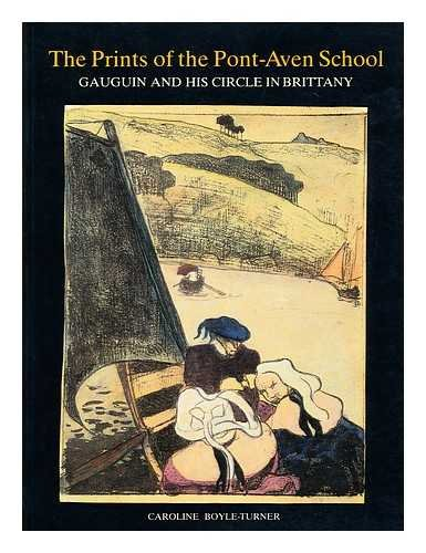 Prints of the Pont Aven School: Gauguin and His Circle in Brittany