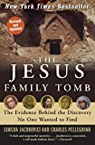 img - for The Jesus Family Tomb: The Evidence Behind the Discovery No One Wanted to Find book / textbook / text book