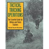 Tactical Tracking Operations: The Essential Guide for Military and Police Trackers: The Essential Guide for Military and Poli