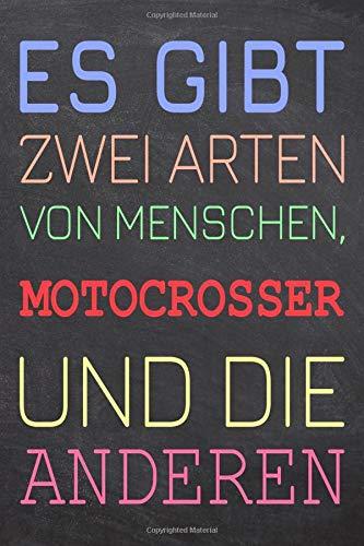 Es Gibt Zwei Arten Von Menschen Motocrosser Und Die Anderen  Motocrosser Punktraster Notizbuch Notizheft Oder Schreibheft   110 Seiten   Büro ... Geschenk Zu Weihnachten Oder Geburtstag