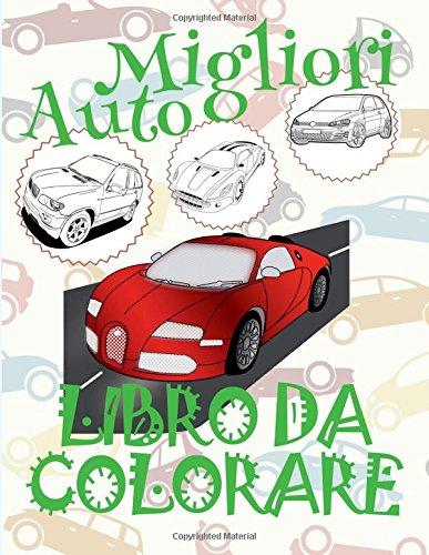 Read Online ✌ Migliori Auto ✎ Natale Disegni da Colorare ✎ Libro da Colorare 3 anni ✍ Libro da Colorare 3 anni: ✎ Best Cars ~ ... ✍ (Volume 5) (Italian Edition) pdf epub