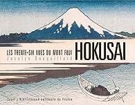 Hokusai : Les trente-six vues du Mont Fuji par Jocelyn Bouquillard