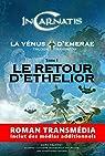 InCarnatis, la Vénus d'Emerae, tome 1 : le Retour d'Ethelior par Frachet