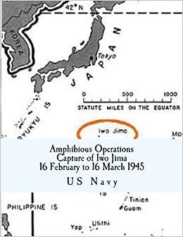 Amphibious Operations Capture of Iwo Jima 16 February to 16 March 1945