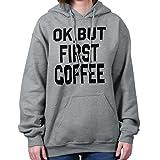 Brisco Brands Ok But First Coffee Caffeine Funny Cappuccino Espresso Hoodie Sweatshirt