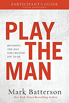 Download for free Play the Man Participant's Guide: Becoming the Man God Created You to Be