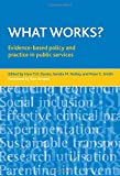 img - for What Works?: Evidence-Based Policy and Practice in Public Services book / textbook / text book