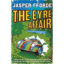 The Eyre Affair: Thursday Next Book 1 (The Thursday next series)
