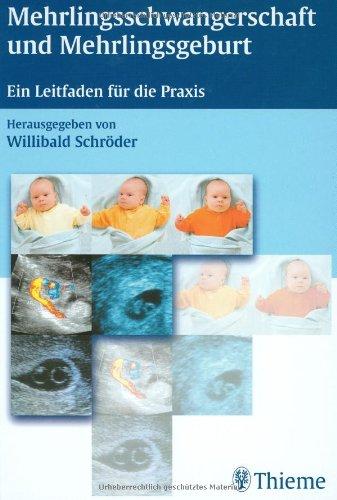 Mehrlingsschwangerschaft und Mehrlingsgeburt: Ein Leitfaden für die Praxis