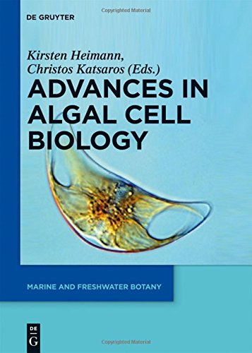 Advances in Algal Cell Biology (Marine and Freshwater Botany)