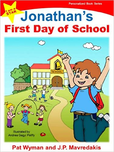 Johnathans First Day of School (I am a STAR Personalized Book Series 1)