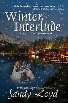 Winter Interlude (California Series Book 1) by [Loyd, Sandy]