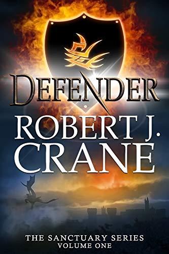 Defender (The Sanctuary Series Book 1) by [Crane, Robert J.]