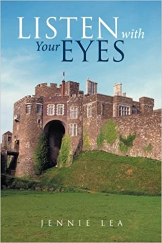 Listen with Your Eyes: Jennie Lea: 9781543400526: Amazon com: Books