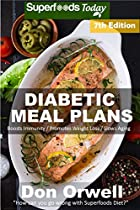 Diabetic Meal Plans: Diabetes Type-2 Quick & Easy Gluten Free Low Cholesterol Whole Foods Diabetic Recipes Full Of Antioxidants & Phytochemicals (natural Weight Loss Transformation Book 312)