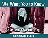 We Want You to Know, Deborah Ellis and Fred Reed, 1550504630