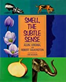 Smell, the Subtle Sense, Alvin Silverstein and Virginia Silverstein, 0788190644