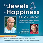 The Jewels of Happiness: Practical Inspiration and Wisdom for Your Life's Journey | Sri Chinmoy