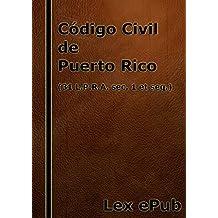 Código Civil (31 L.P.R.A. sec. 1 et seq.): Fácil de Leer (Spanish Edition)