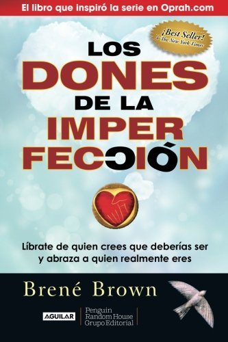 Los dones de la imperfecci?n (Spanish Edition) by Bren? Brown (2014-10-30)