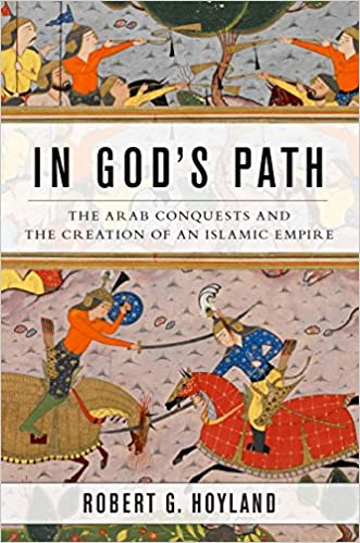 The Arab Conquests and the Creation of an Islamic Empire