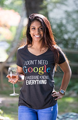 I Don't Need Google, My Husband Knows Everything   Wife Women's V-Neck T-Shirt